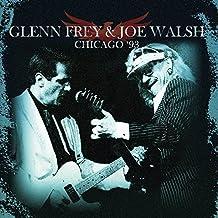 Chicago 93 by Glenn Frey and Joe Walsh