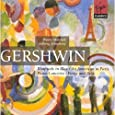 Gershwin: Rhapsody in Blue; An American in Paris; Piano Concerto; Porgy and Bess