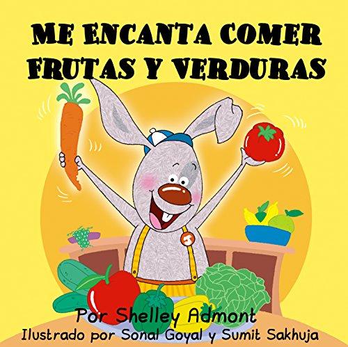 Me Encanta Comer Frutas y Verduras (Spanish Bedtime Collection) (Spanish Edition)