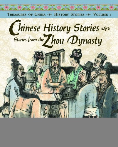Chinese History Stories Volume 1: Stories from the Zhou Dynasty (Treasures of China) (Treasures of China History Stories) [Hardcover] [2009] (Author) Renee Ting