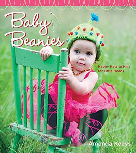 Random House Baby Beanies: Happy Hats to Knit for Little Heads Knit Beanie Hat Patterns