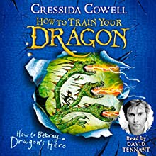How to Betray a Dragon's Hero: How to Train Your Dragon, Book 11 Audiobook by Cressida Cowell Narrated by David Tennant