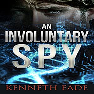 An Involuntary Spy: A GMO Thriller Audiobook