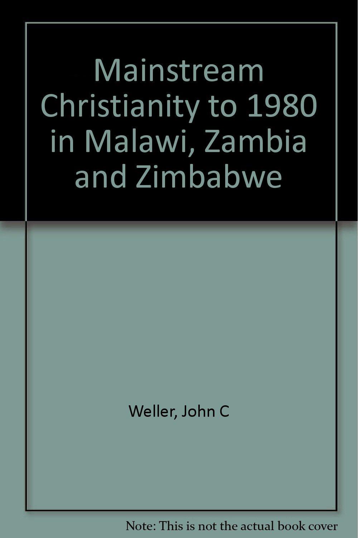 Mainstream Christianity to 1980 in Malawi, Zambia, and Zimbabwe
