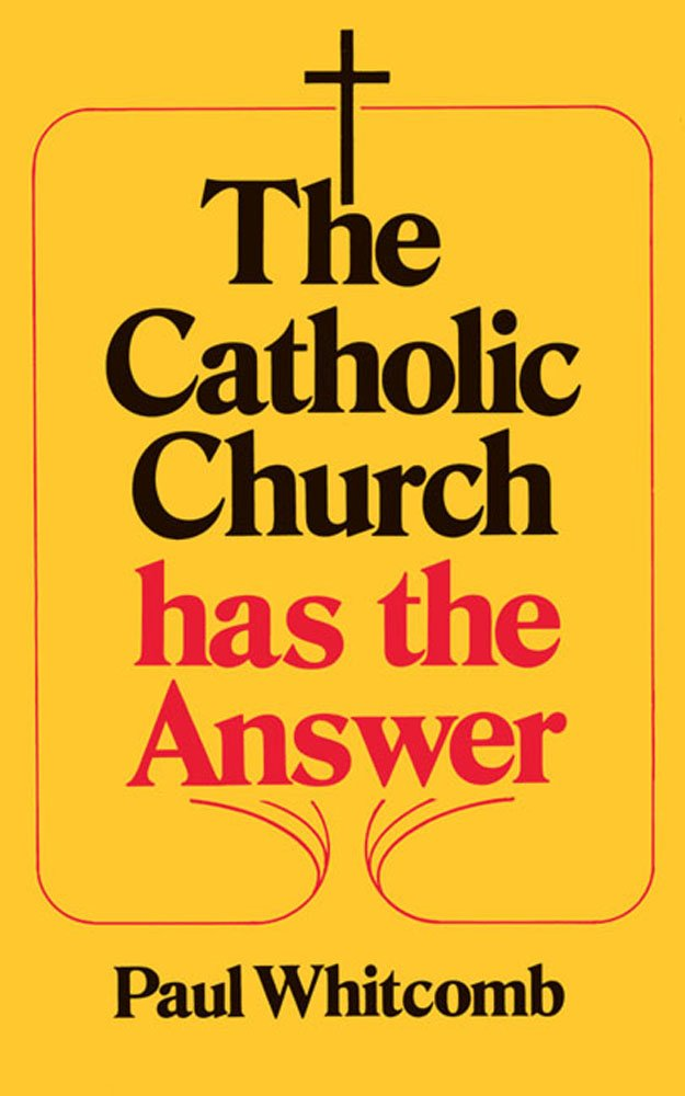 Read Online The Catholic Church has the Answer PDF