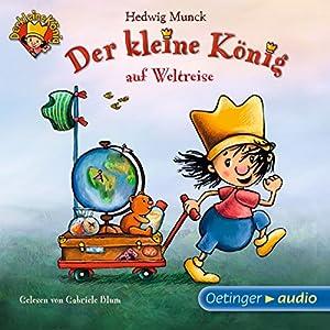 Der kleine König auf Weltreise (Der kleine König) Hörbuch