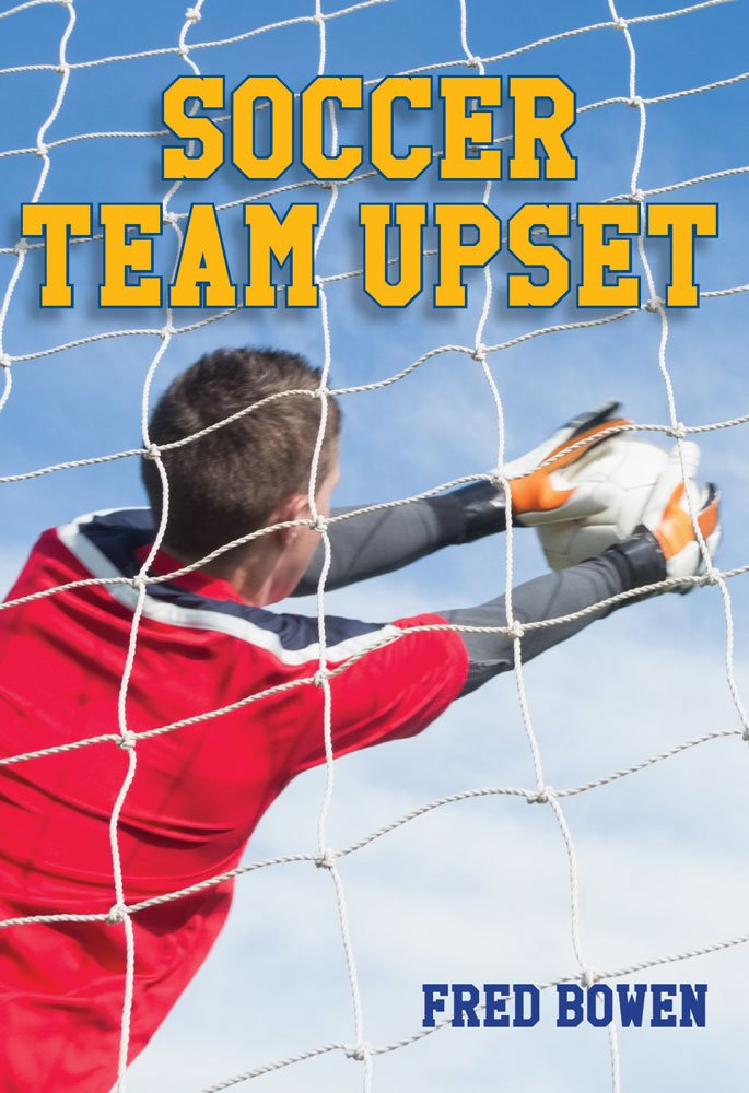 Soccer Team Upset (Fred Bowen Sports Story Series) ebook