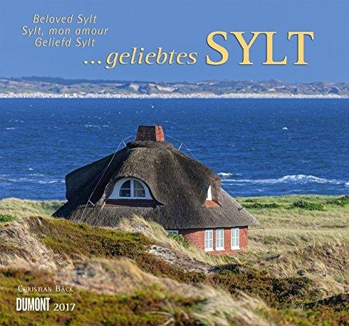 Geliebtes Sylt 2017 - DuMont Wandkalender - mit den wichtigsten Feiertagen - Format 38,0 x 35,5 cm