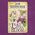 Where Lilacs Still Bloom: A Novel   Jane Kirkpatrick