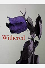 Withered: A Bridge Novella of the HKW Universe Kindle Edition
