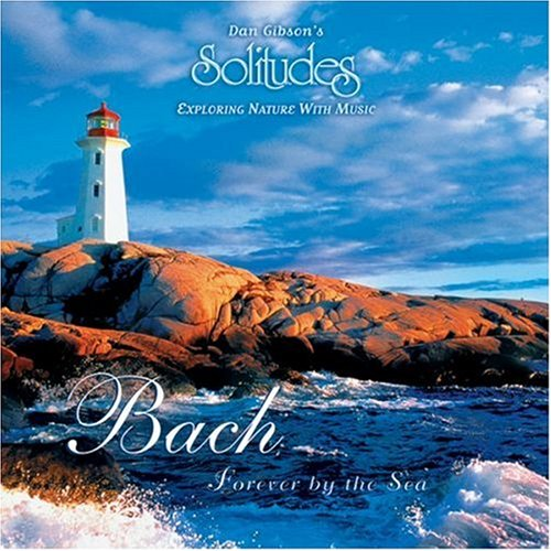 Bach: Forever By The Sea (Solitudes) by Solitudes