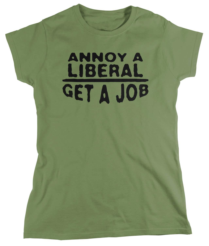 Annoy A Liberal Get A Job T Shirt 4935