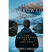 On Borrowed Time: The Reinvention of a Lost Soul