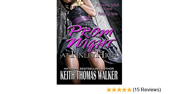 Prom Night at Finley High - Kindle edition by Keith Thomas Walker. Religion & Spirituality Kindle eBooks @ Amazon.com.