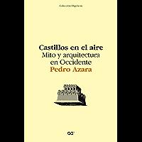 Castillos en el aire: Mito y arquitectura en Occidente