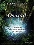 #2: Onward: Cultivating Emotional Resilience in Educators