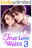 True Love Waits 3: Every Woman Loves Mr. Huo
