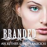 Branded: Sinners, Book 1 | Missy Kalicicki,Abi Ketner