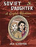 "Julia Alekseyeva, ""Soviet Daughter: A Graphic Revolution"" (Microcosm Publishing, 2017)"