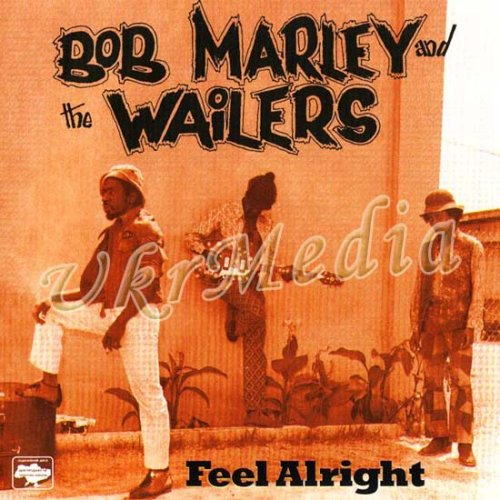 Feel Alright. The Collection - Bob Marley & The Wailers