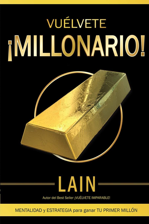 Vuélvete ¡Millonario! (Saga ¡Vuélvete Millonario!): Amazon.es ...