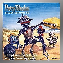 Kampf um die SOL - Teil 2 (Perry Rhodan Silber Edition 83)