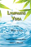 "Lymphatic Yoga: Book I - ""The Aquarium Within"": Volume 1"