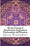 On the Concept of Synchronicity: Jung Between Psychoanalysis and Quantism