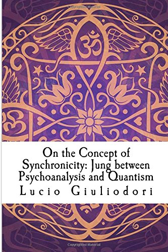Download On the Concept of Synchronicity: Jung between Psychoanalysis and Quantism PDF