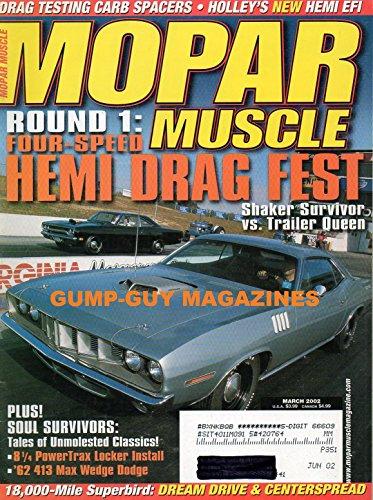 Mopar Muscle March 2002 Magazine ROUND 1:FOUR-SPEED HEMI DRAG FEST SHAKER SURVIVOR VS. TRAILER QUEEN Holly's New Hemi (Queen Duster)