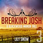 Breaking Josh 3: Blackwood Manor Training Center | Lily Snow
