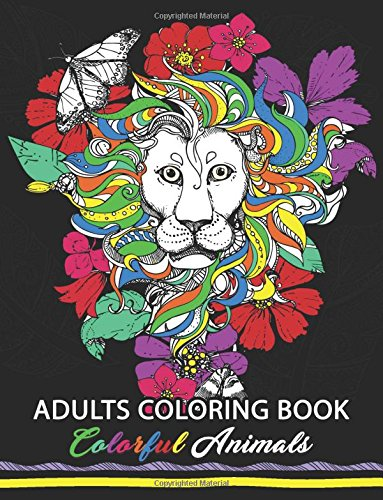 Download Colorful Animals : Adults Coloring book: Stress Relieving Animal Designs ebook