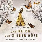 Flammen und Finsternis (Das Reich der sieben Höfe 2) Hörbuch von Sarah J. Maas Gesprochen von: Ann Vielhaben, Simon Jäger
