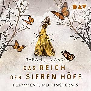 Flammen und Finsternis (Das Reich der sieben Höfe 2) Hörbuch