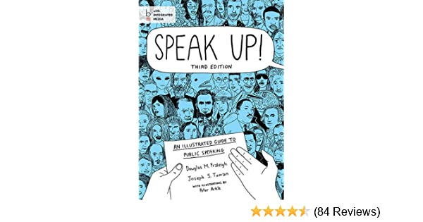 Speak up an illustrated guide to public speaking douglas m speak up an illustrated guide to public speaking douglas m fraleigh joseph s tuman 9781457623943 amazon books fandeluxe Gallery