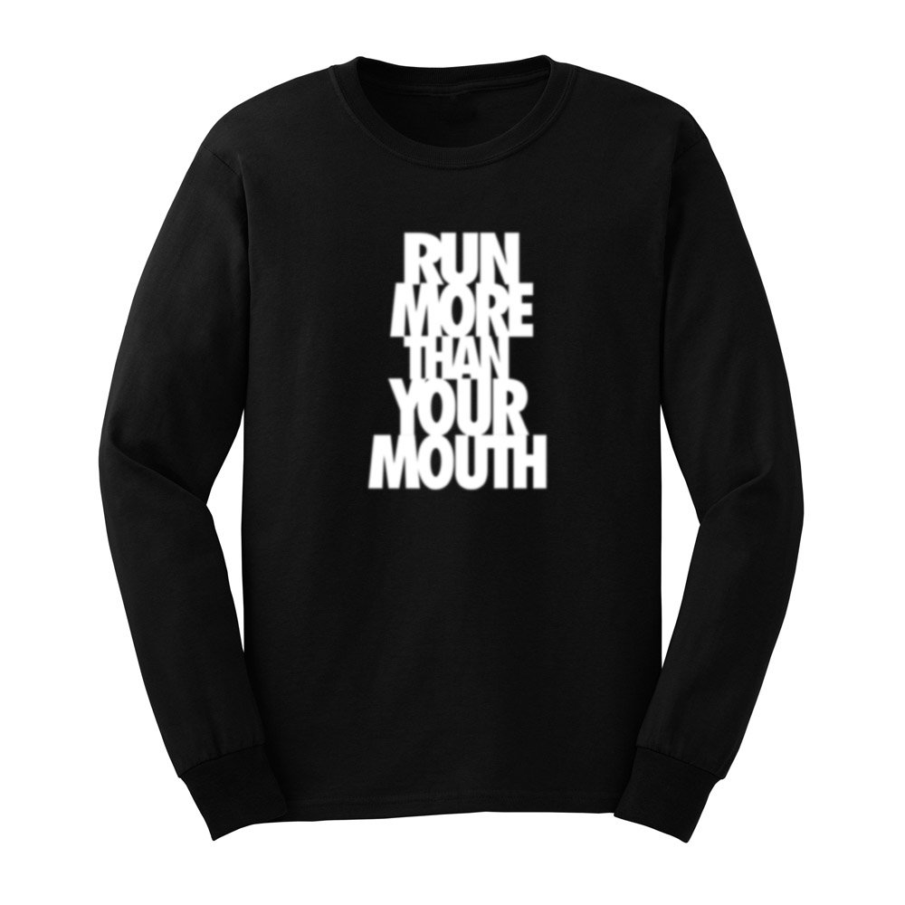 S Run More Than Your Mouth T Shirts Casual Tee