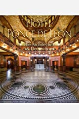 Hotel Ponce de Leon: The Architecture & Decoration Hardcover