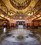 img - for Hotel Ponce de Leon: The Architecture & Decoration book / textbook / text book