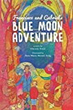 Francisco and Gabriel's Blue Moon Adventure, Viktoria Vidali, 1494232545