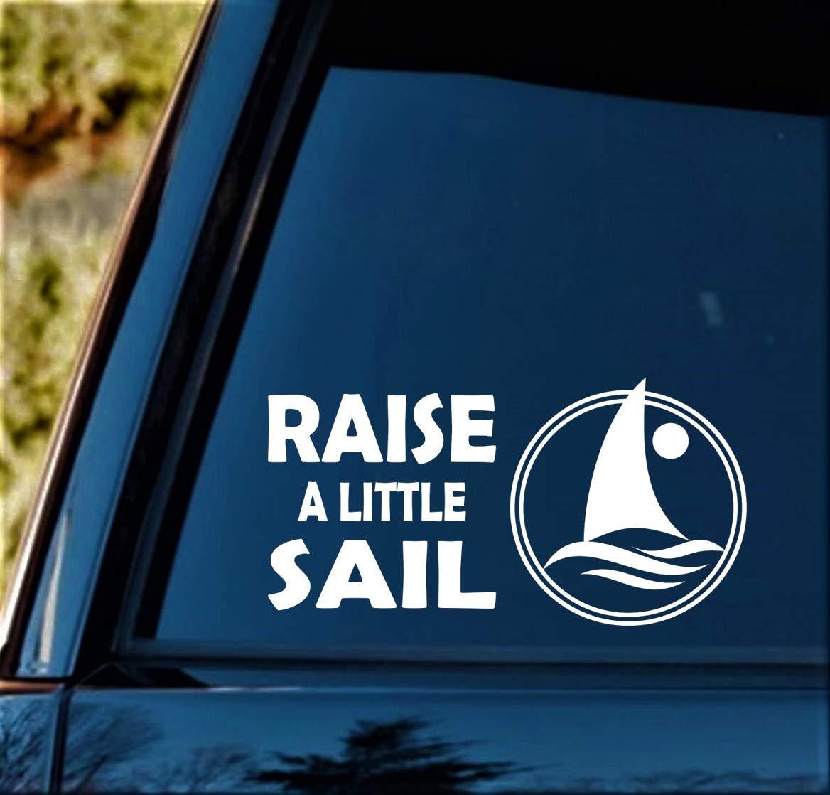 Raise A Little Sail Sailing Decal Sticker for Car Window 8.0 Inch BG 394
