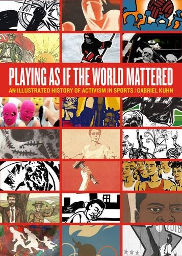 Image of Playing as if the World Mattered: An Illustrated History of Activism in Sports