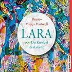 Lara oder Der Kreislauf des Lebens Hörbuch von David Bueno, Salvador Macip, Eduard Martorell Gesprochen von: Julia Fischer