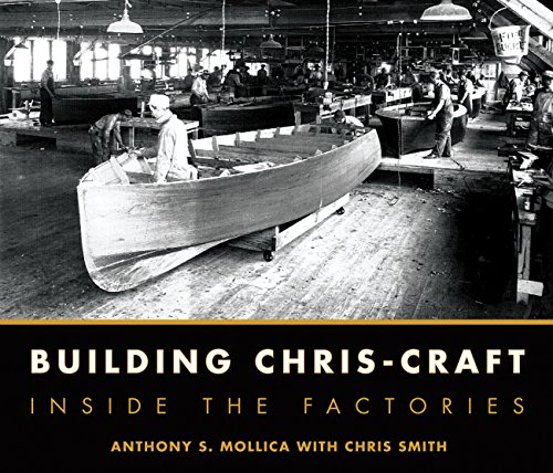 Building Chris-Craft: Inside the Factories - Classic Boats Chris Craft
