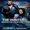 Monster Hunting 101: The Hunters, Book 1 Audiobook by Richard A Bamberg Narrated by Ryan Jeanmaire