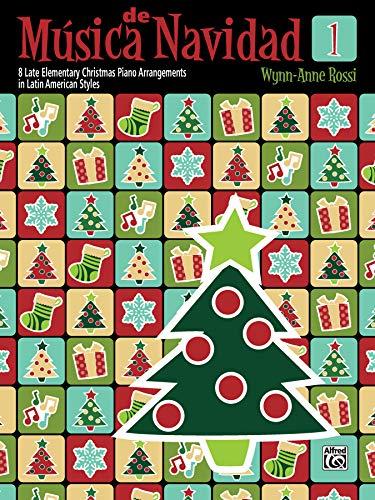 - Música de Navidad, Bk 1: 8 Late Elementary Christmas Piano Arrangements in Latin American Styles (Música Latina)
