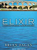img - for Elixir: A History of Water and Humankind book / textbook / text book