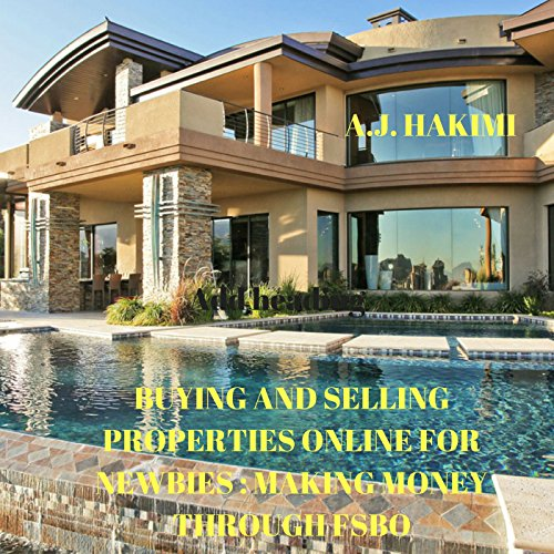 BUYING-AND-SELLING-PROPERTIES-ONLINE-FOR-NEWBIES-MAKING-MONEY-THROUGH-FSBO