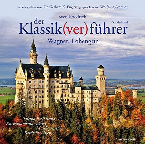 Der Klassik(ver) führer, Wagner: Lohengrin