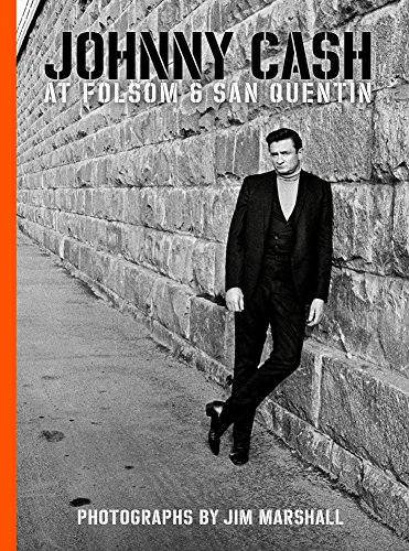Johnny Cash at Folsom and San Quentin: Photographs by Jim - Jims Johnny