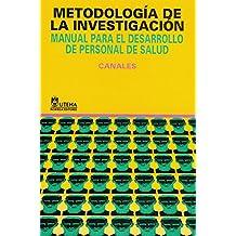 Metodologia de la investigacion/ Methodology of Investigation: Manual Para El Desarrollo De Personal De Salud / Manual for the Development of Health Personnel